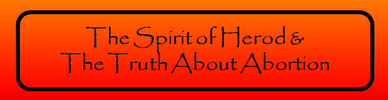 The Spirit of Herod & The Truth About Abortion